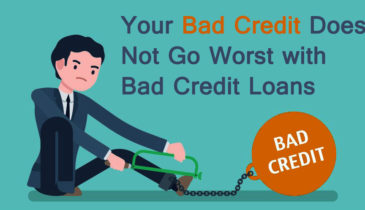 Your Bad Credit Does Not Go Worst With Bad Credit Loans
